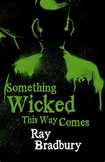 Ray Bradbury and Something Wicked This Way Comes